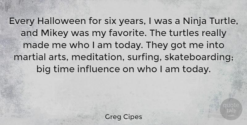 Ninja Turtle Quotes | Greg Cipes Every Halloween For Six Years I Was A Ninja Turtle And