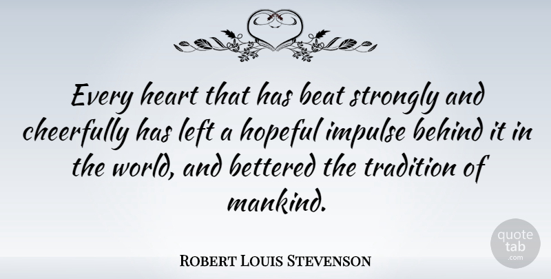 Robert Louis Stevenson Quote About Happiness, Hope, Gratitude: Every Heart That Has Beat...