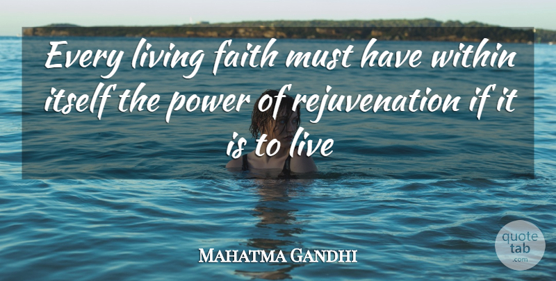Mahatma Gandhi Quote About Rejuvenation, Ifs: Every Living Faith Must Have...