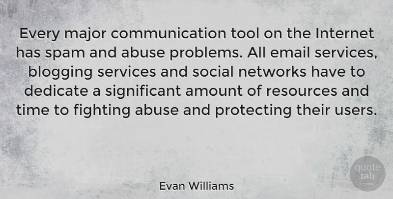 Evan Williams Quote About Communication, Fighting, Abuse: Every Major Communication Tool On...