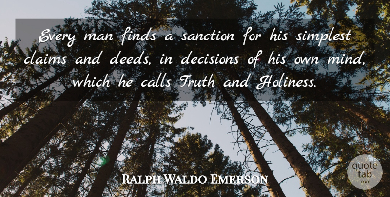 Ralph Waldo Emerson Quote About Truth, Men, Decision: Every Man Finds A Sanction...