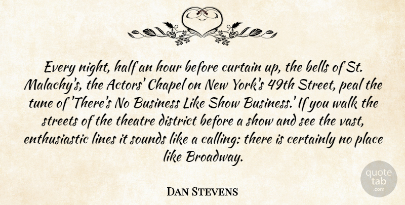 Dan Stevens: Every night, half an hour before curtain up