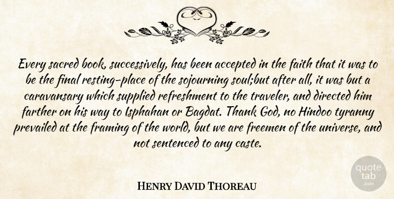 Henry David Thoreau Quote About Freedom, Book, Soul: Every Sacred Book Successively Has...