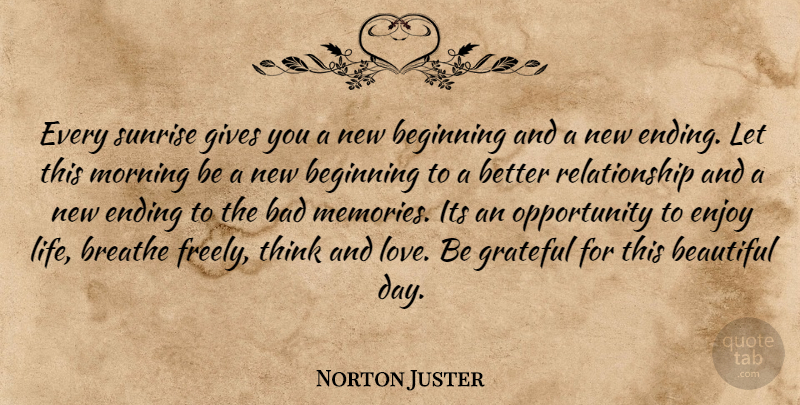 Norton Juster Every Sunrise Gives You A New Beginning And A New