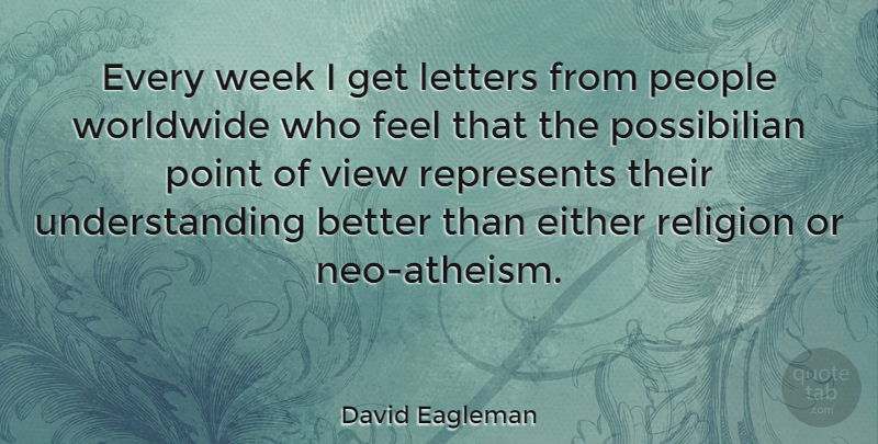 David Eagleman Quote About Views, People, Understanding: Every Week I Get Letters...