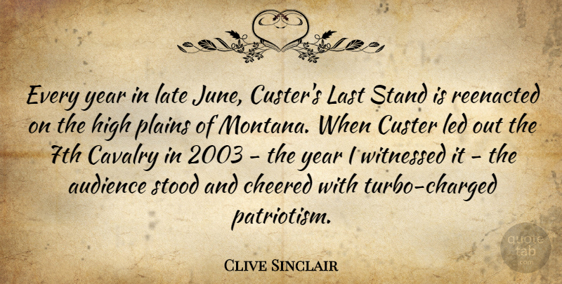 Clive Sinclair: Every year in late June, Custer's Last Stand