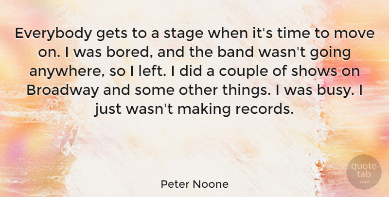 Peter Noone Everybody Gets To A Stage When Its Time To Move On I