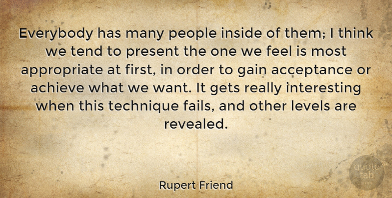 Rupert Friend Quote About Acceptance, Thinking, Order: Everybody Has Many People Inside...