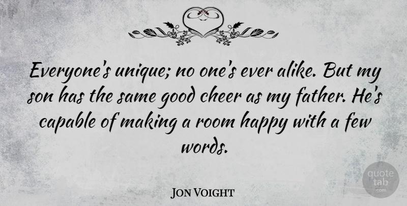 Jon Voight Everyones Unique No Ones Ever Alike But My Son Has