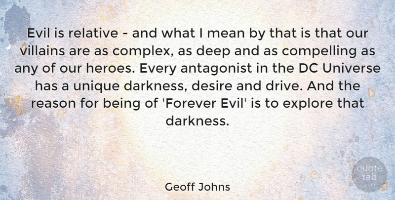 Geoff Johns Quote About Antagonist, Compelling, Dc, Desire, Evil: Evil Is Relative And What...