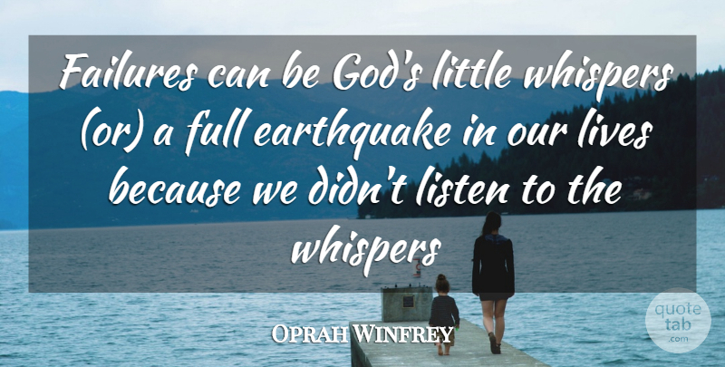 Oprah Winfrey Quote About Love, Life, Earthquakes: Failures Can Be Gods Little...