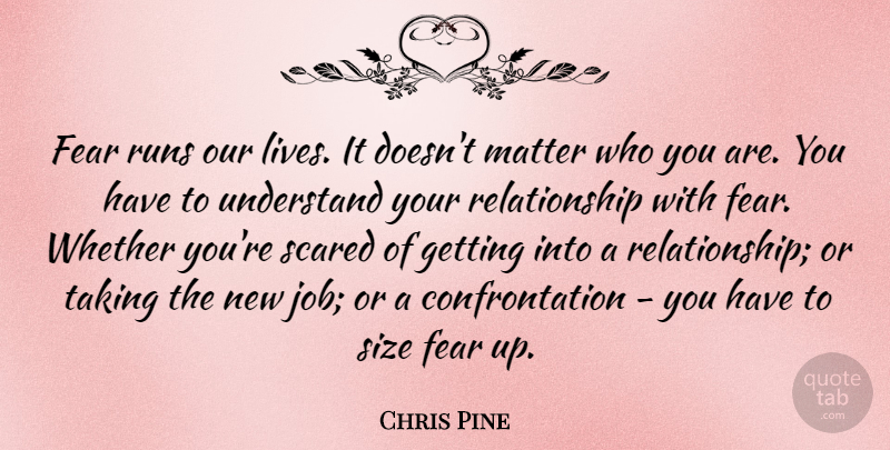 Chris Pine Fear Runs Our Lives It Doesnt Matter Who You Are You