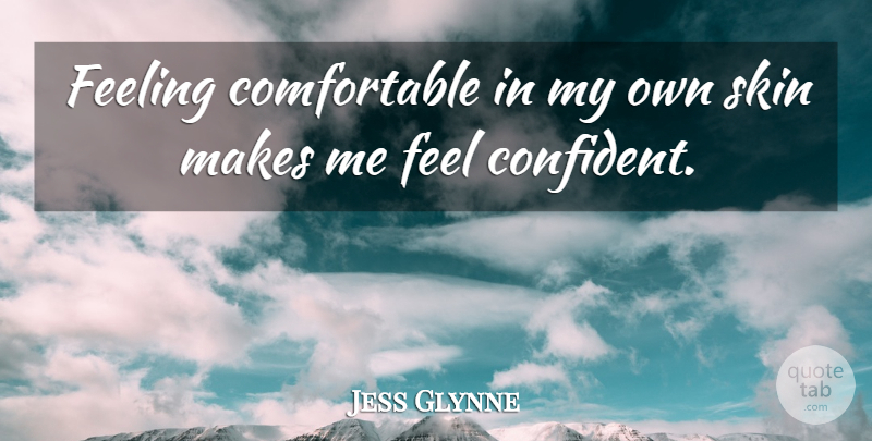 Jess Glynne Feeling Comfortable In My Own Skin Makes Me Feel