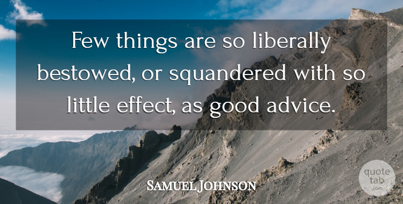 Samuel Johnson Quote About Advice, Littles, Good Advice: Few Things Are So Liberally...