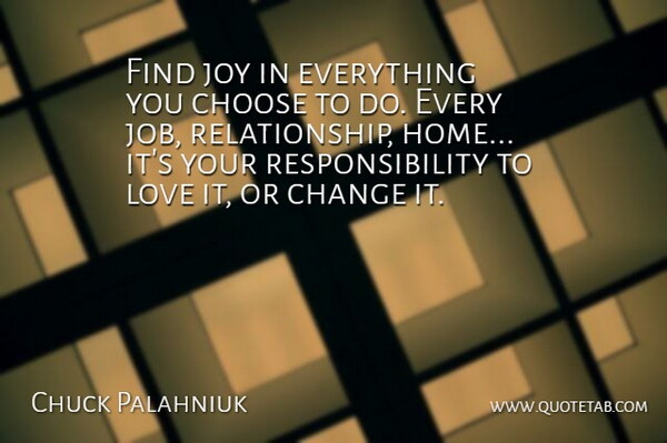 Chuck Palahniuk Quote About Love, Relationship, Boyfriend: Find Joy In Everything You...