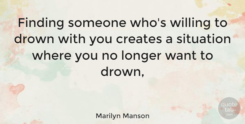 Marilyn Manson: Finding someone who\'s willing to drown with ...