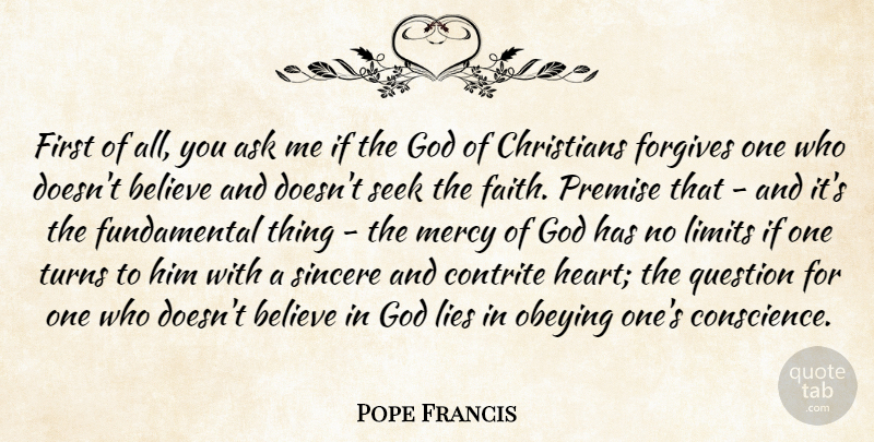 Pope Francis Quote About Christian, Lying, Believe: First Of All You Ask...