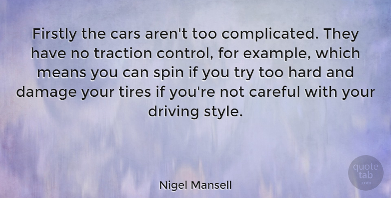 Nigel Mansell Quote About Athlete, Mean, Car: Firstly The Cars Arent Too...