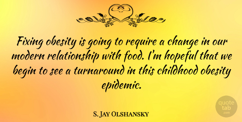 S Jay Olshansky Fixing Obesity Is Going To Require A Change In Our