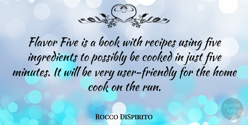 Rocco DiSpirito Quote About Running, Book, Home: Flavor Five Is A Book...