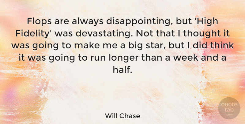 Will Chase Quote About Flops, Longer, Run: Flops Are Always Disappointing But...