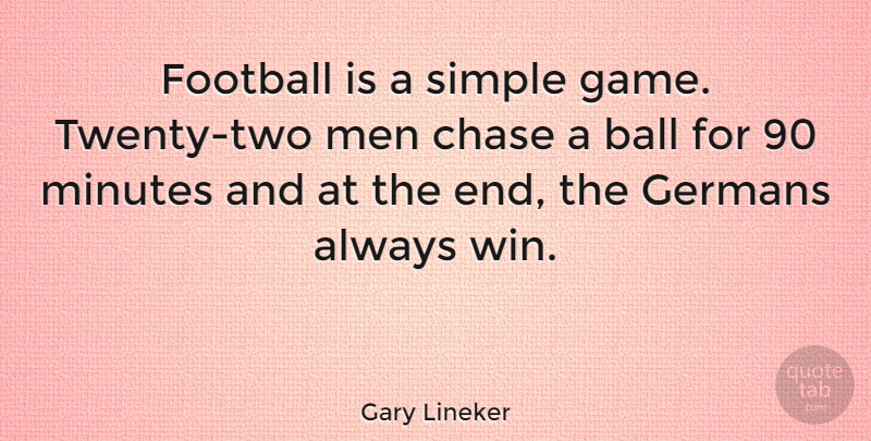 Gary Lineker Quote About Funny, Football, Winning: Football Is A Simple Game...