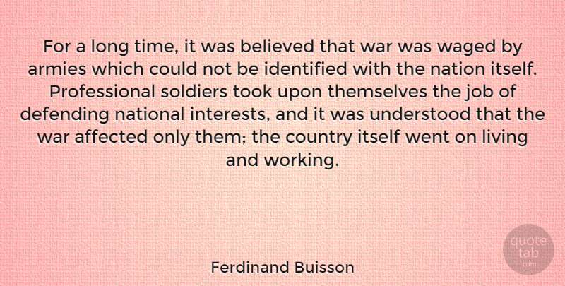 Ferdinand Buisson Quote About Affected, Armies, Believed, Country, Defending: For A Long Time It...