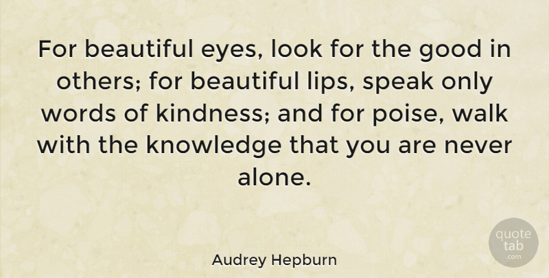 Audrey Hepburn For Beautiful Eyes Look For The Good In Others For