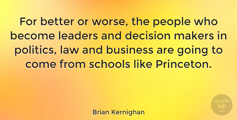 Brian Kernighan For Better Or Worse The People Who Become Leaders