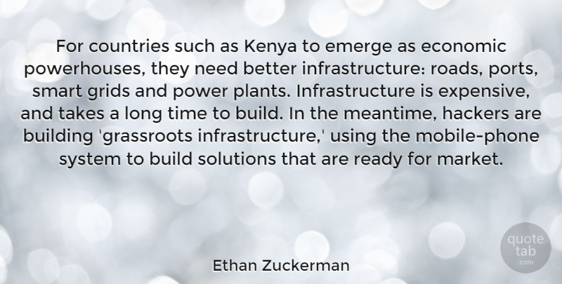 Ethan Zuckerman Quote About Building, Countries, Economic, Emerge, Hackers: For Countries Such As Kenya...