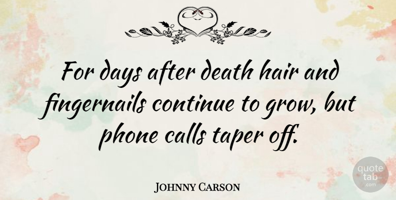 Johnny Carson For Days After Death Hair And Fingernails