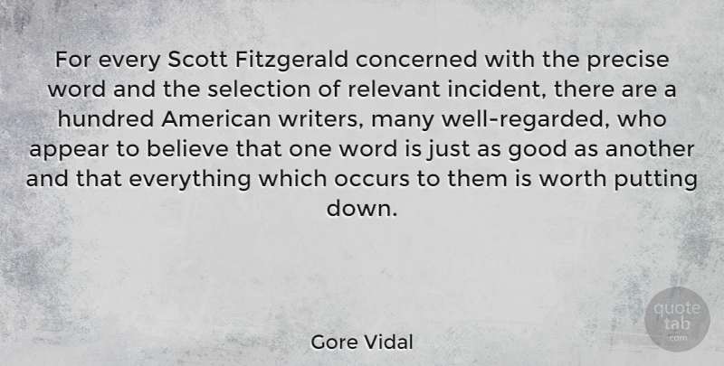 Gore Vidal Quote About Appear, Believe, Concerned, Fitzgerald, Good: For Every Scott Fitzgerald Concerned...