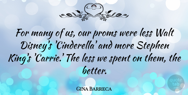 Gina Barreca Quote About Spent, Walt: For Many Of Us Our...
