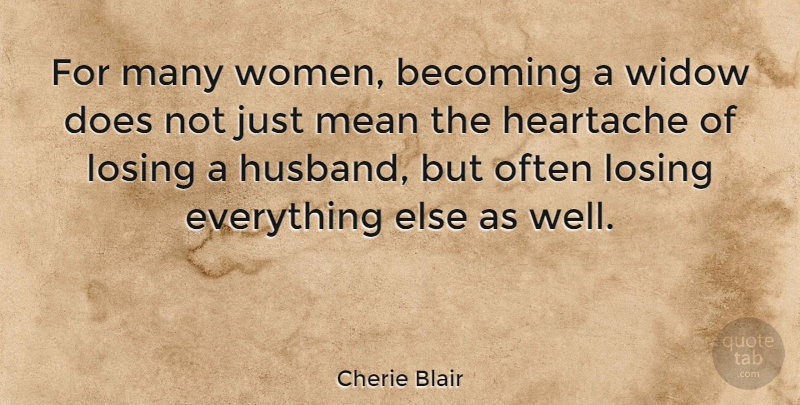 Cherie Blair For Many Women Becoming A Widow Does Not Just Mean