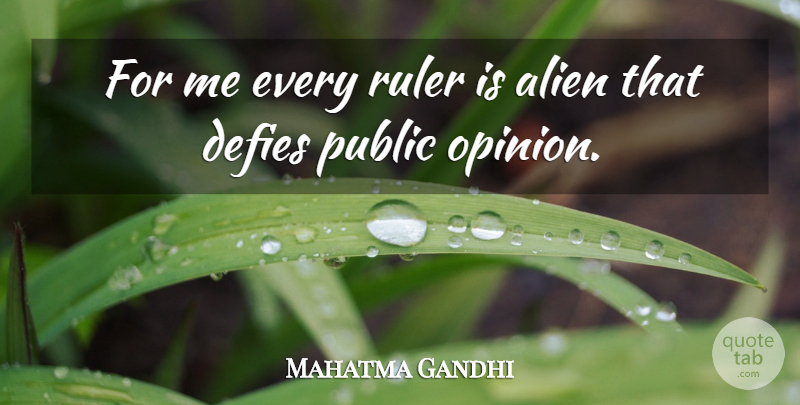 Mahatma Gandhi Quote About Sad, Politics, Public Opinion: For Me Every Ruler Is...