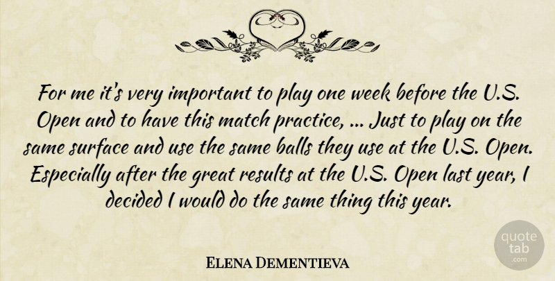 Elena Dementieva Quote About Balls, Decided, Great, Last, Match: For Me Its Very Important...