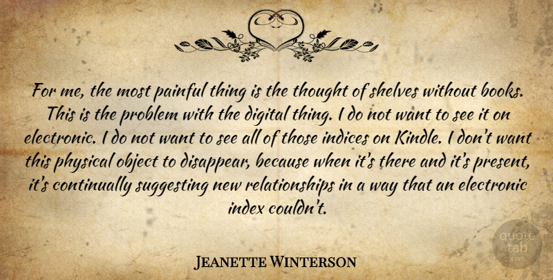 Jeanette Winterson Quote About Book, New Relationship, Want: For Me The Most Painful...