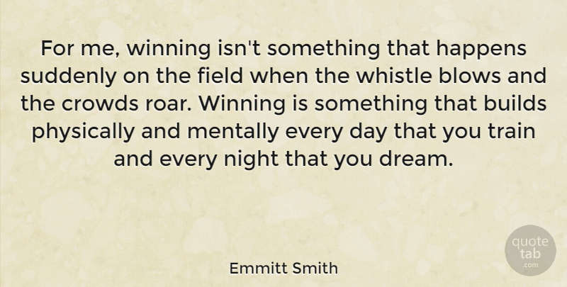 Emmitt Smith Quote About Inspirational, Sports, Football: For Me Winning Isnt Something...