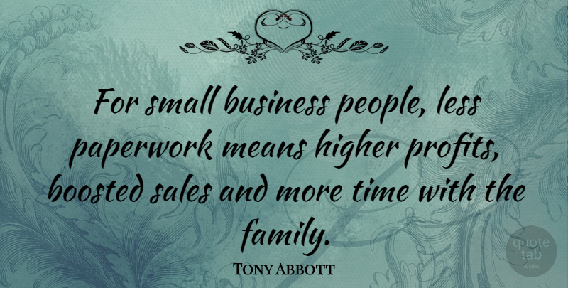 Tony Abbott Quote About Mean, People, Motivational Sales: For Small Business People Less...