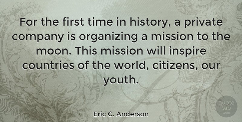Eric C. Anderson Quote About Company, Countries, History, Mission, Organizing: For The First Time In...