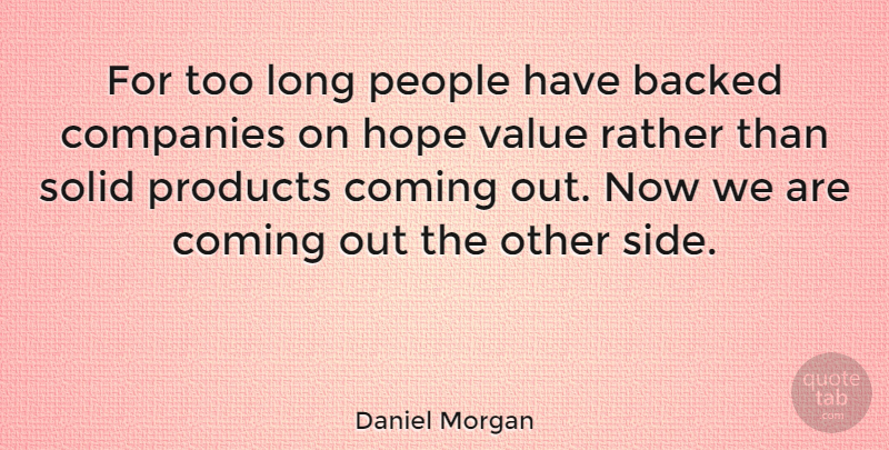 Daniel Morgan Quote About American Soldier, Backed, Coming, Companies, Hope: For Too Long People Have...