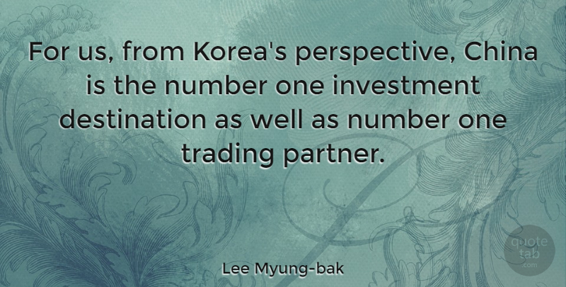 Lee Myung-bak Quote About Korea, Numbers, Perspective: For Us From Koreas Perspective...