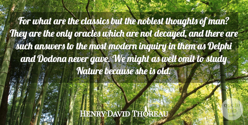 Henry David Thoreau Quote About Book, Men, Oracles: For What Are The Classics...