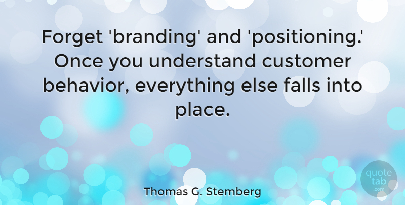 Thomas G. Stemberg Quote About Educational, Fall, Forget: Forget Branding And Positioning Once...
