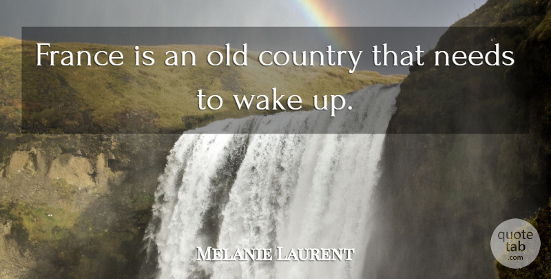 Melanie Laurent: France is an old country that needs to wake ...