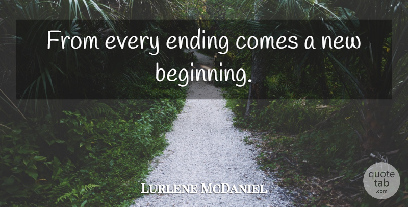 Lurlene Mcdaniel From Every Ending Comes A New Beginning Quotetab