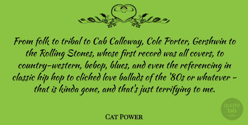 Cat Power Quote About Country, Hip Hop, Rolling: From Folk To Tribal To...
