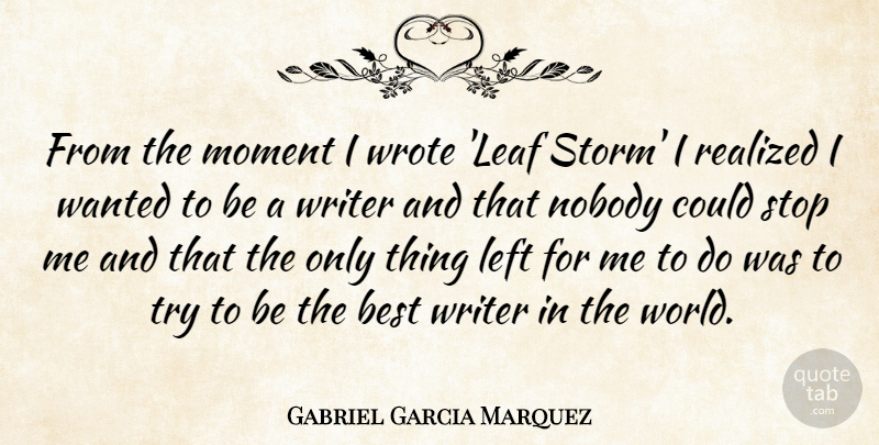 Gabriel Garcia Marquez From The Moment I Wrote Leaf Storm