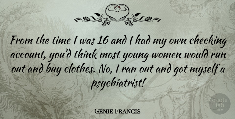 Genie Francis Quote About Running, Thinking, Clothes: From The Time I Was...