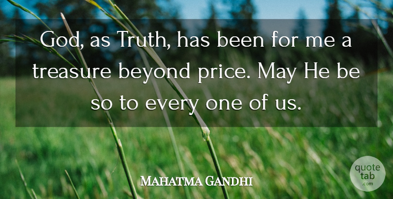 Mahatma Gandhi Quote About God, Truth, Treasure: God As Truth Has Been...